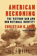 Christian G Appy: American Reckoning