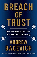 Andrew Bacevich: Breach of Trust