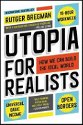 Rutger Bregman: Utopia for Realists