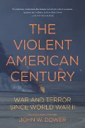 John W Dower: The Violent American Century