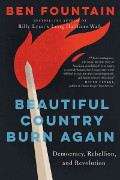 Ben Fountain: Beautiful Country Burn Again