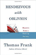 Thomas Frank: Rendezvous With Oblivion