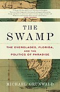 Michael Grunwald: The Swamp