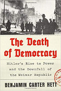 Benjamin Carter Hett: The Death of Democracy