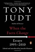 Tony Judt: When the Facts Change