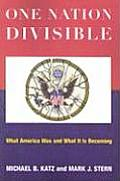 Michael B Katz/Michael J Stern: One Nation Divisible