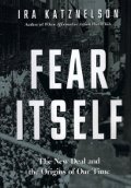 Ira Katznelson: Fear Itself