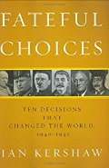 Ian Kershaw: Fateful Choices