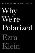 Ezra Klein: Why We're Polarized