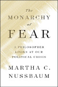 Martha C Nussbaum: The Monarchy of Fear