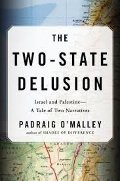 Padraig O'Malley: The Two State Delusion