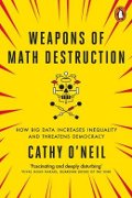 Cathy O'Neil: Weapons of Math Destruction