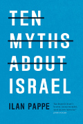 Ilan Pappe: Ten Myths About Israel