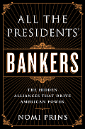 Nomi Prins: All the President's Bankers