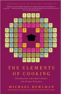 Michael Ruhlman: The Elements of Cooking