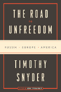 Timothy Snyder: The Road to Unfreedom