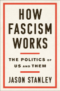 Jason Stanley: How Fascism Works