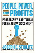 Joseph E Stiglitz: People, Power, and Profits