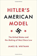 James Q Whitman: Hitler's American Model